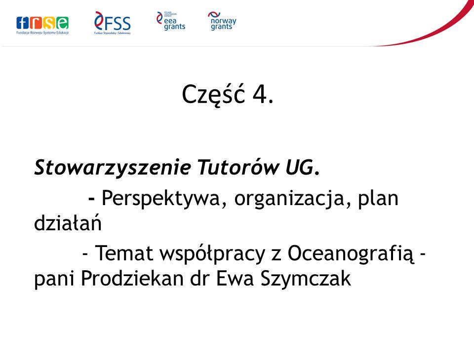 Część 4. Stowarzyszenie Tutorów UG. - Perspektywa, organizacja, plan działań - Temat współpracy z Oceanografią - pani Prodziekan dr Ewa Szymczak