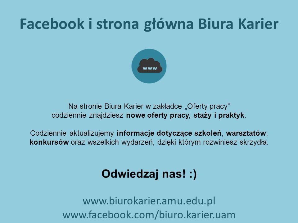 """Facebook i strona główna Biura Karier Na stronie Biura Karier w zakładce """"Oferty pracy"""" codziennie znajdziesz nowe oferty pracy, staży i praktyk. Codz"""
