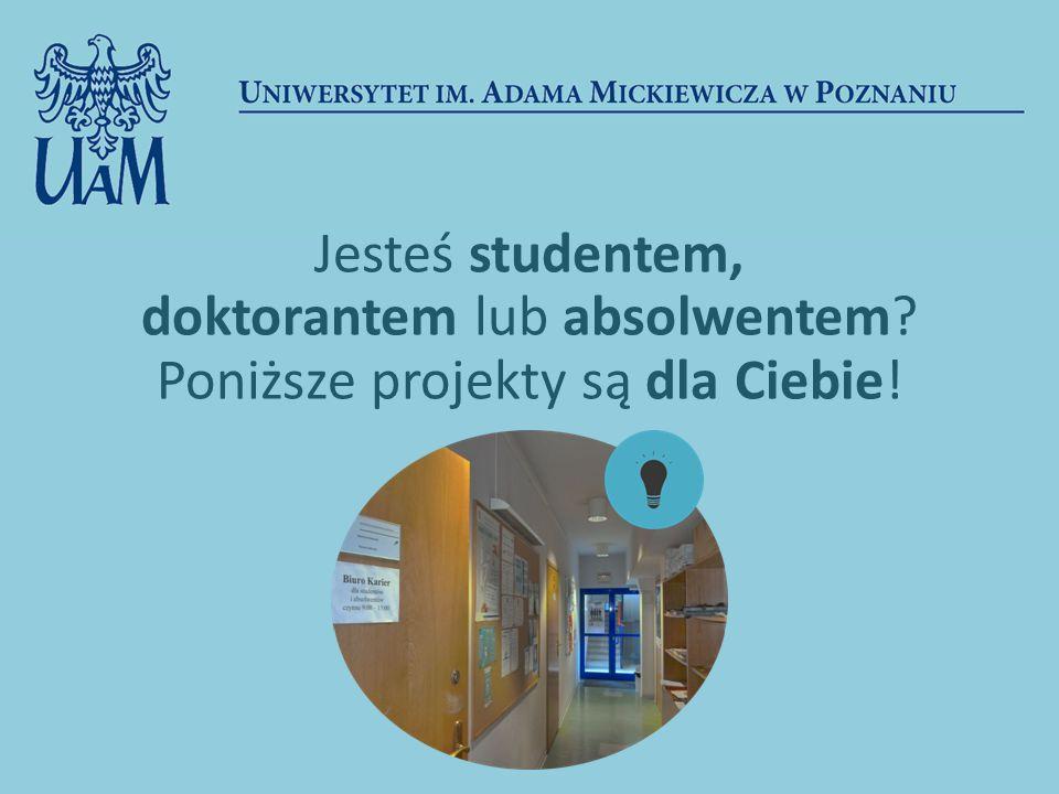 Jesteś studentem, doktorantem lub absolwentem Poniższe projekty są dla Ciebie!