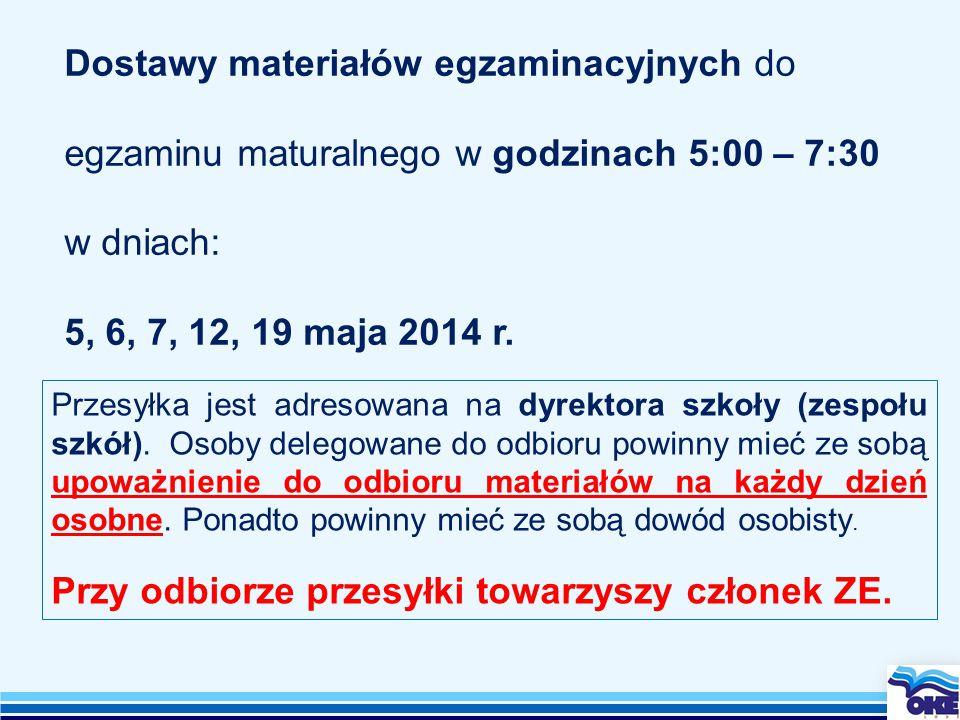 Dostawy materiałów egzaminacyjnych do egzaminu maturalnego w godzinach 5:00 – 7:30 w dniach: 5, 6, 7, 12, 19 maja 2014 r.