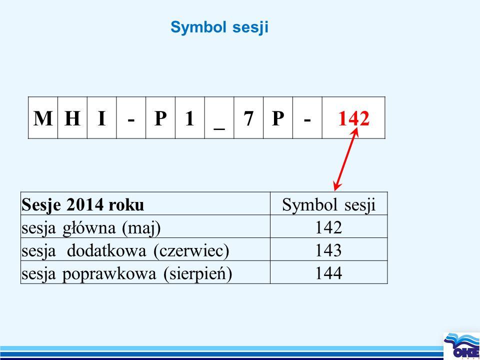 Symbol sesji MHI-P1_7P-142 Sesje 2014 rokuSymbol sesji sesja główna (maj)142 sesja dodatkowa (czerwiec)143 sesja poprawkowa (sierpień)144
