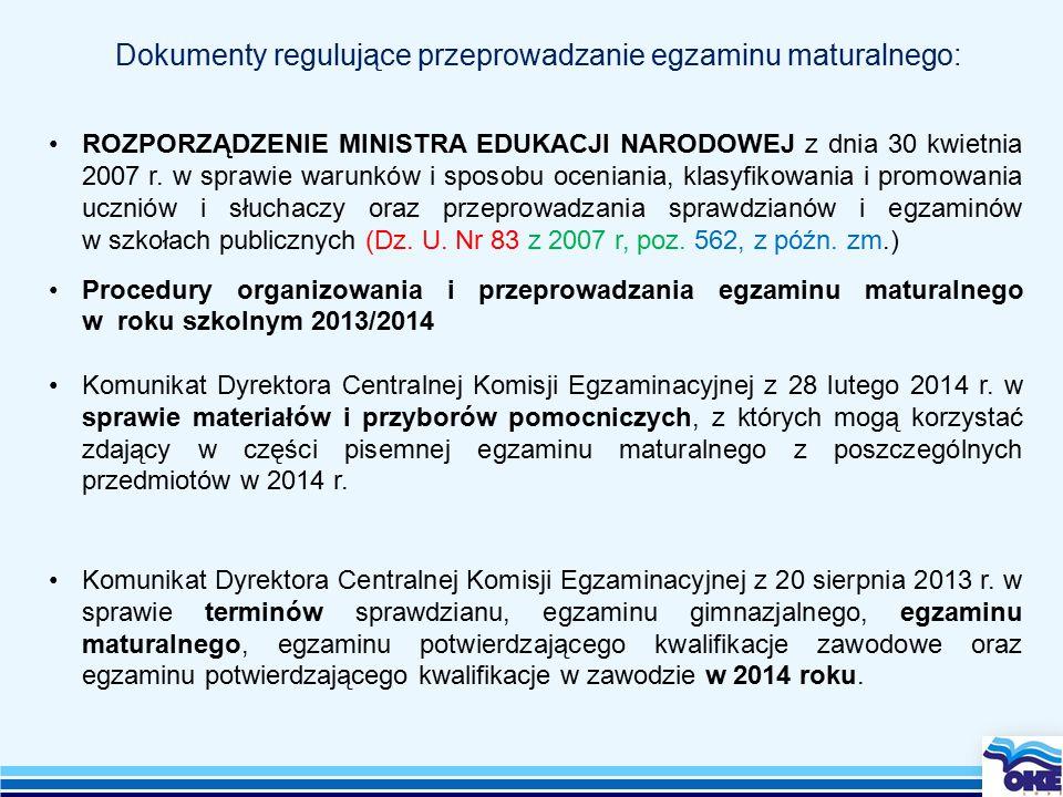 Dokumenty regulujące przeprowadzanie egzaminu maturalnego: Komunikat Dyrektora Centralnej Komisji Egzaminacyjnej z 30 sierpnia 2013 r.