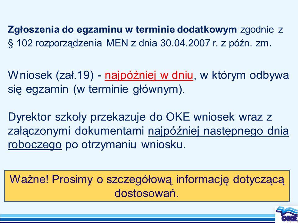 Zgłoszenia do egzaminu w terminie dodatkowym zgodnie z § 102 rozporządzenia MEN z dnia 30.04.2007 r.