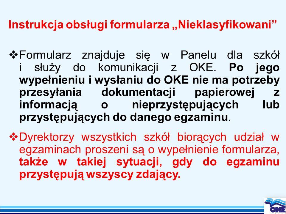 """Instrukcja obsługi formularza """"Nieklasyfikowani  Formularz znajduje się w Panelu dla szkół i służy do komunikacji z OKE."""