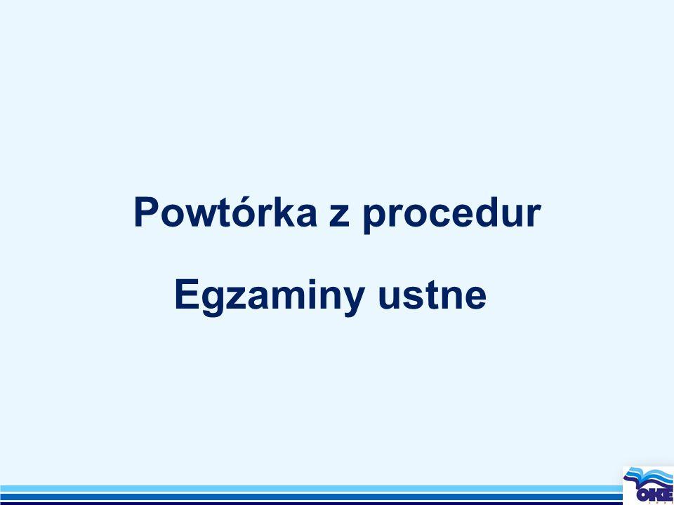 Powtórka z procedur Egzaminy ustne