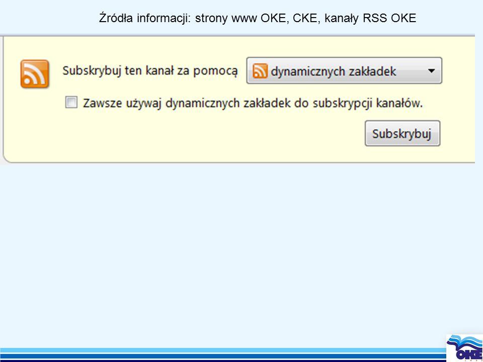 Źródła informacji: strony www OKE, CKE, kanały RSS OKE