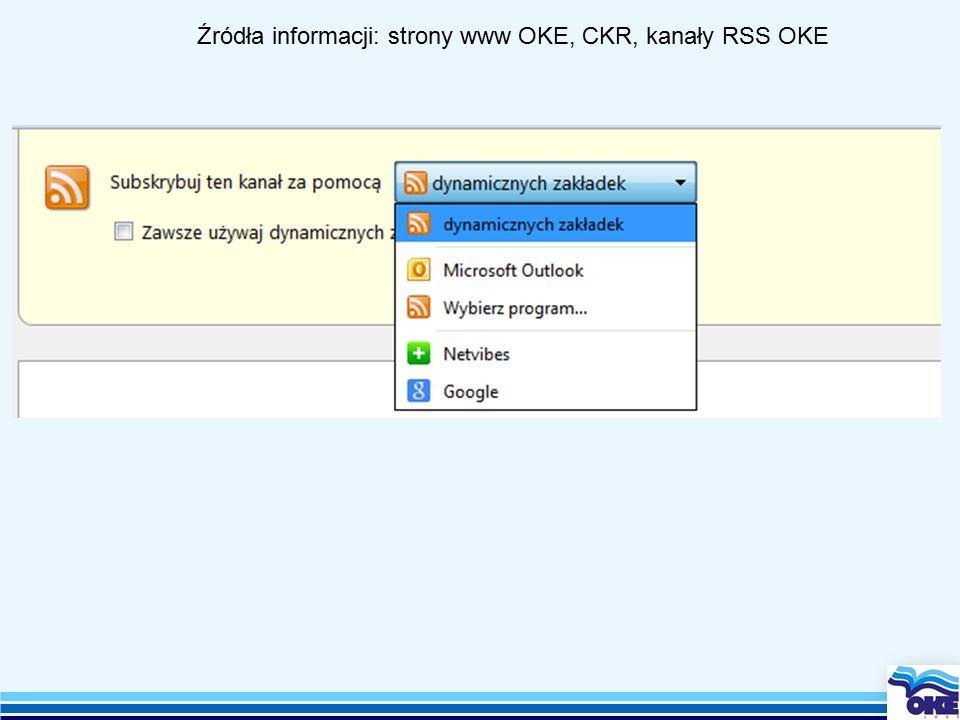 Źródła informacji: strony www OKE, CKR, kanały RSS OKE