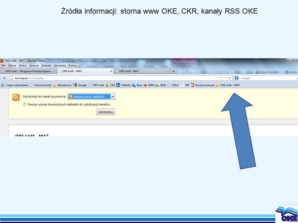 Źródła informacji: storna www OKE, CKR, kanały RSS OKE
