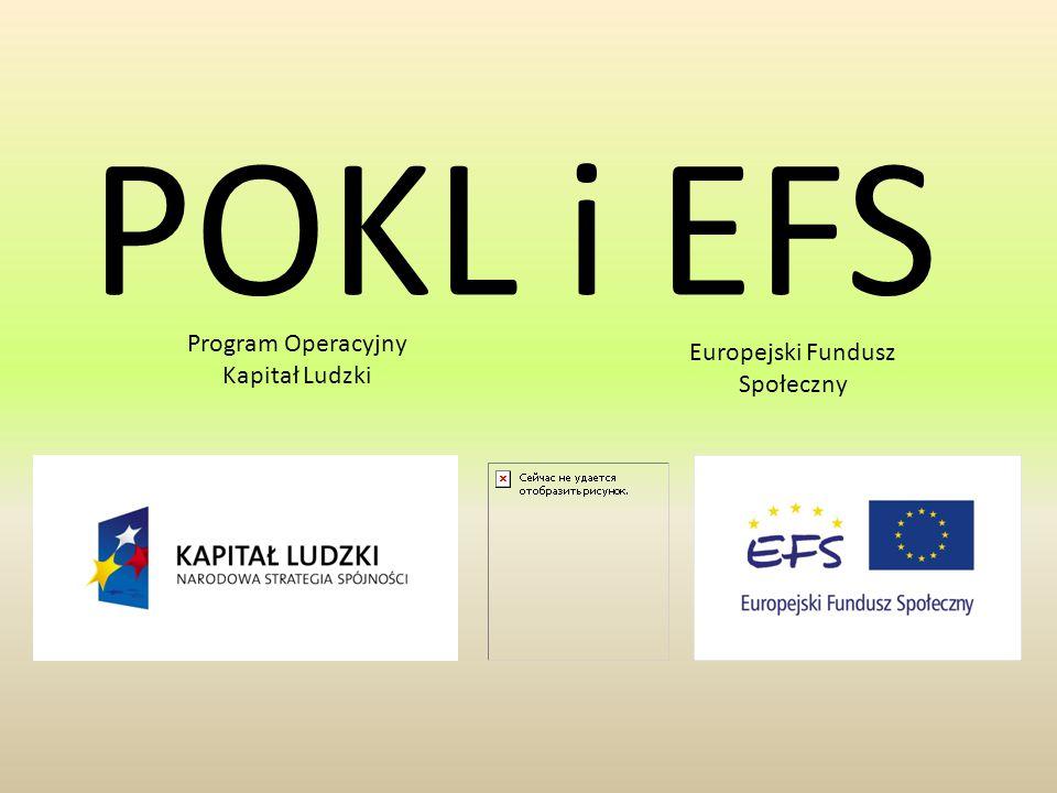 POKL i EFS Program Operacyjny Kapitał Ludzki Europejski Fundusz Społeczny