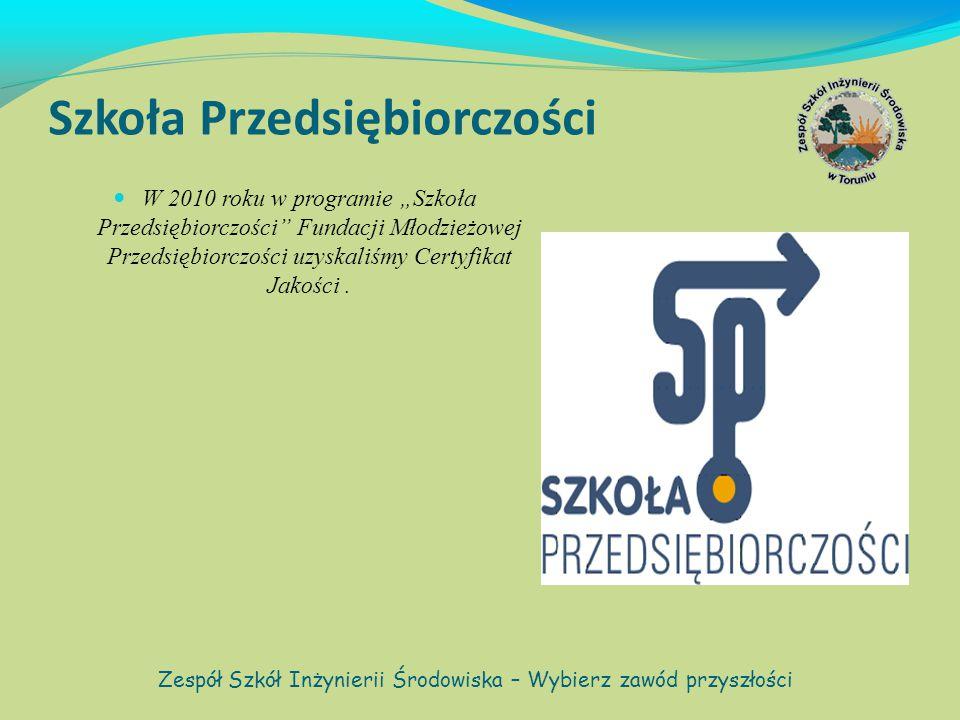 """Szkoła Przedsiębiorczości W 2010 roku w programie """"Szkoła Przedsiębiorczości Fundacji Młodzieżowej Przedsiębiorczości uzyskaliśmy Certyfikat Jakości."""