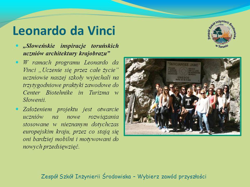 """Leonardo da Vinci """"Słoweńskie inspiracje toruńskich uczniów architektury krajobrazu W ramach programu Leonardo da Vinci """"Uczenie się przez całe życie uczniowie naszej szkoły wyjechali na trzytygodniowe praktyki zawodowe do Center Biotehnike in Turizma w Słowenii."""