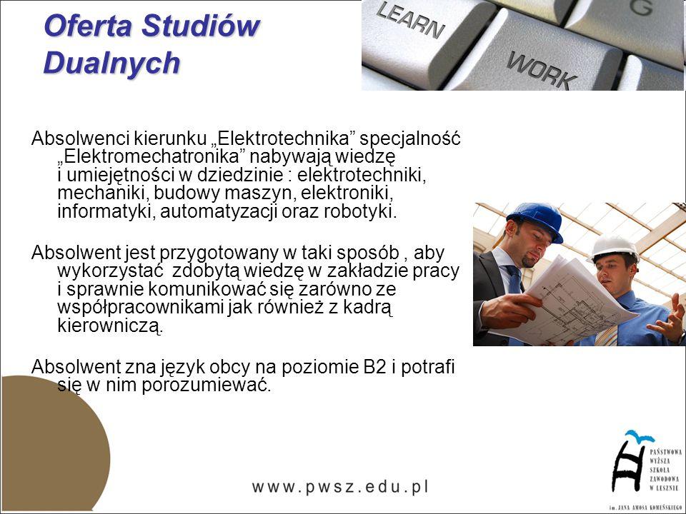 Studia dualne realizowane są wspólnie z nowoczesnymi zakładami pracy, z którymi podpisano stosowne porozumienia np.