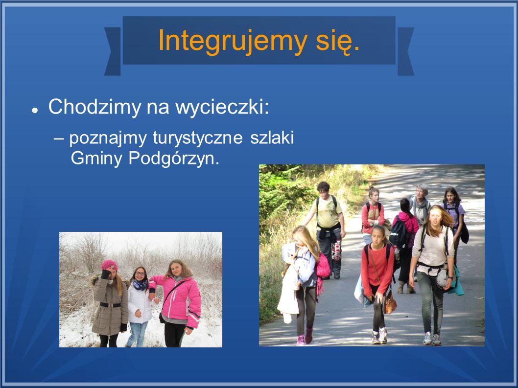 Integrujemy się. Chodzimy na wycieczki: – poznajmy turystyczne szlaki Gminy Podgórzyn.