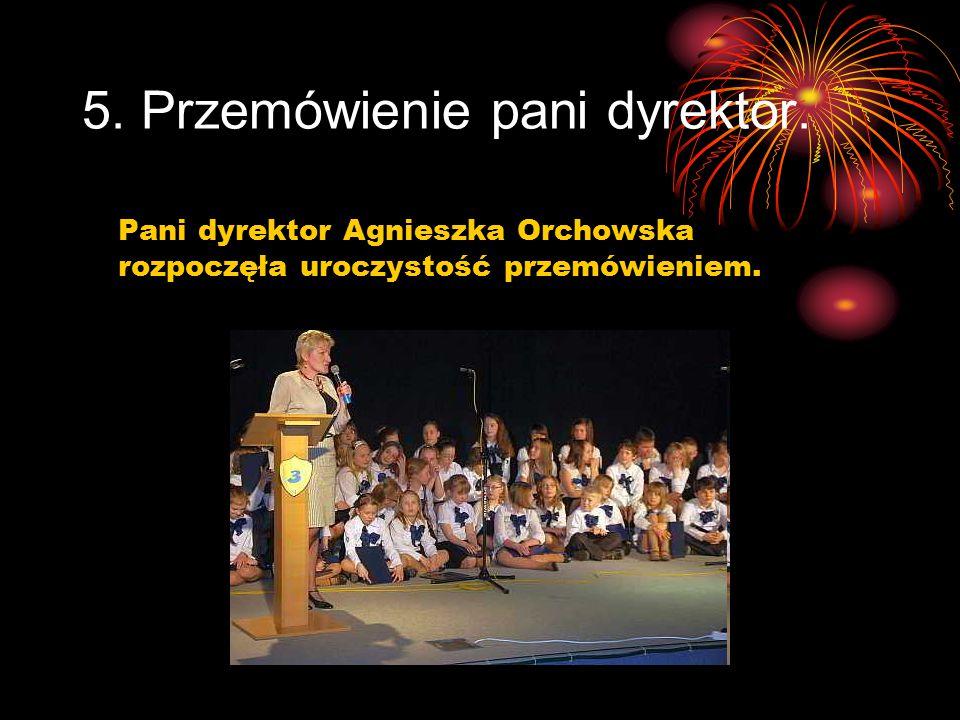 5. Przemówienie pani dyrektor. Pani dyrektor Agnieszka Orchowska rozpoczęła uroczystość przemówieniem.