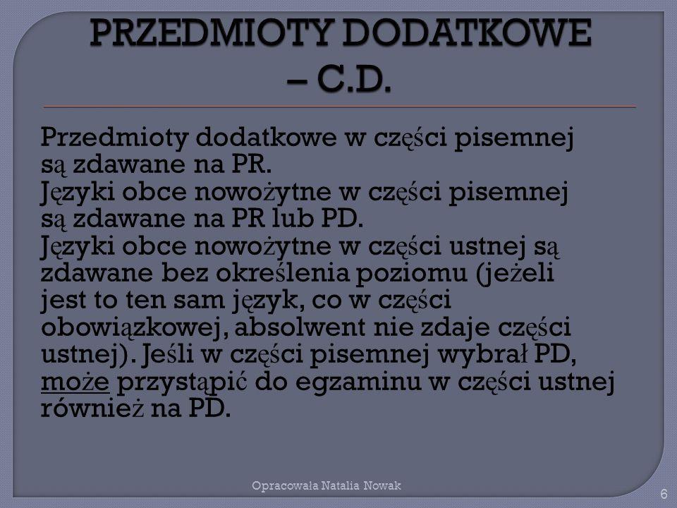 Przedmioty dodatkowe w cz ęś ci pisemnej s ą zdawane na PR.