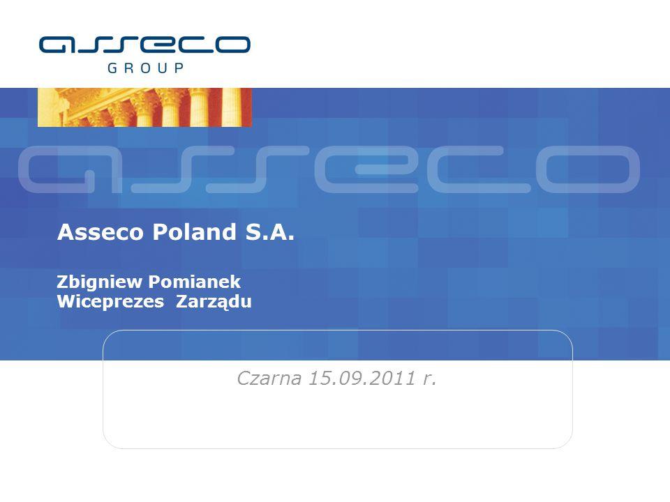 Asseco Poland S.A. Zbigniew Pomianek Wiceprezes Zarządu Czarna 15.09.2011 r.