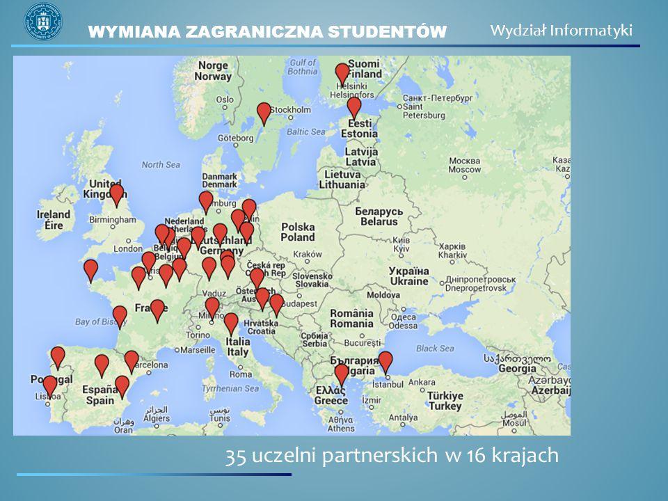 WYMIANA ZAGRANICZNA STUDENTÓW Wydział Informatyki 35 uczelni partnerskich w 16 krajach