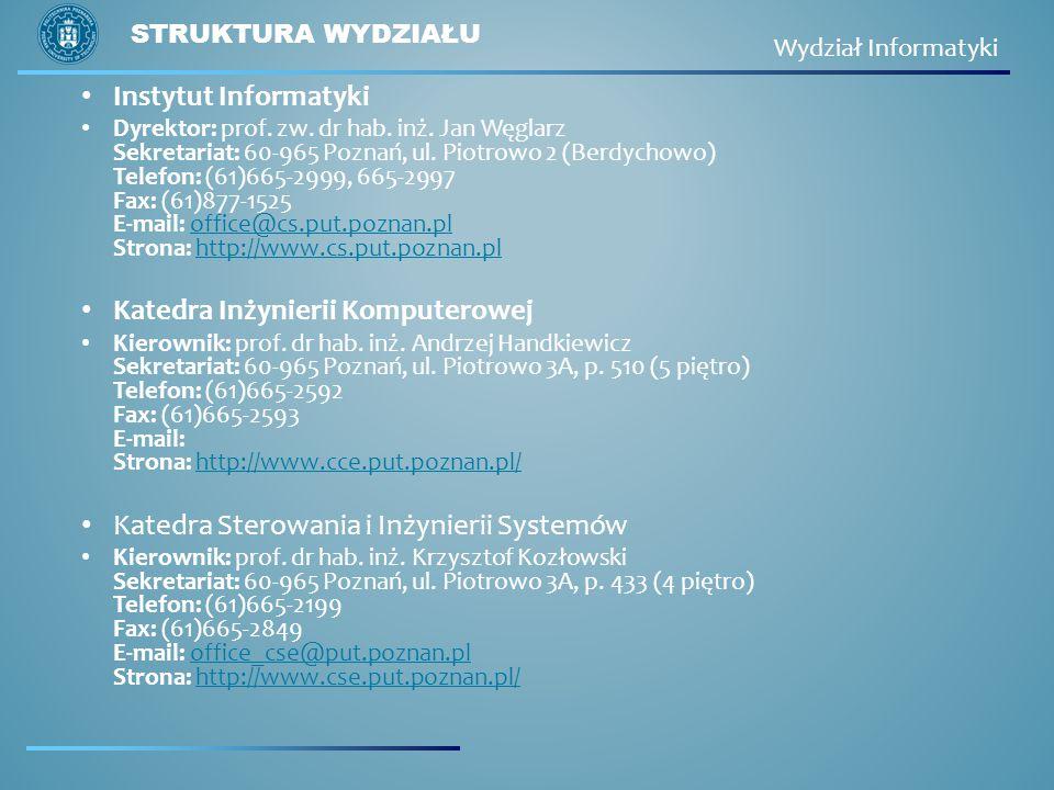 Instytut Informatyki Dyrektor: prof. zw. dr hab. inż. Jan Węglarz Sekretariat: 60-965 Poznań, ul. Piotrowo 2 (Berdychowo) Telefon: (61)665-2999, 665-2