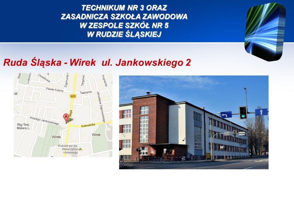TECHNIKUM NR 3 ORAZ ZASADNICZA SZKOŁA ZAWODOWA W ZESPOLE SZKÓŁ NR 5 W RUDZIE ŚLĄSKIEJ Ruda Śląska - Wirek ul.