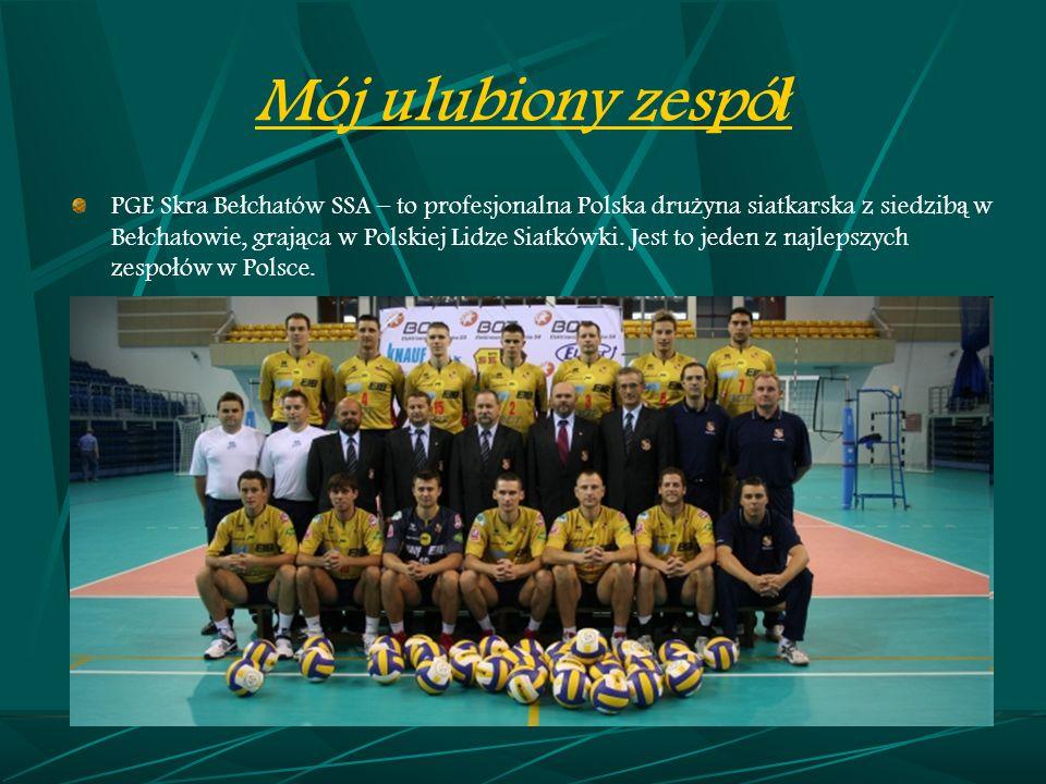 Mój ulubiony zespó ł PGE Skra Be ł chatów SSA – to profesjonalna Polska dru ż yna siatkarska z siedzib ą w Be ł chatowie, graj ą ca w Polskiej Lidze S