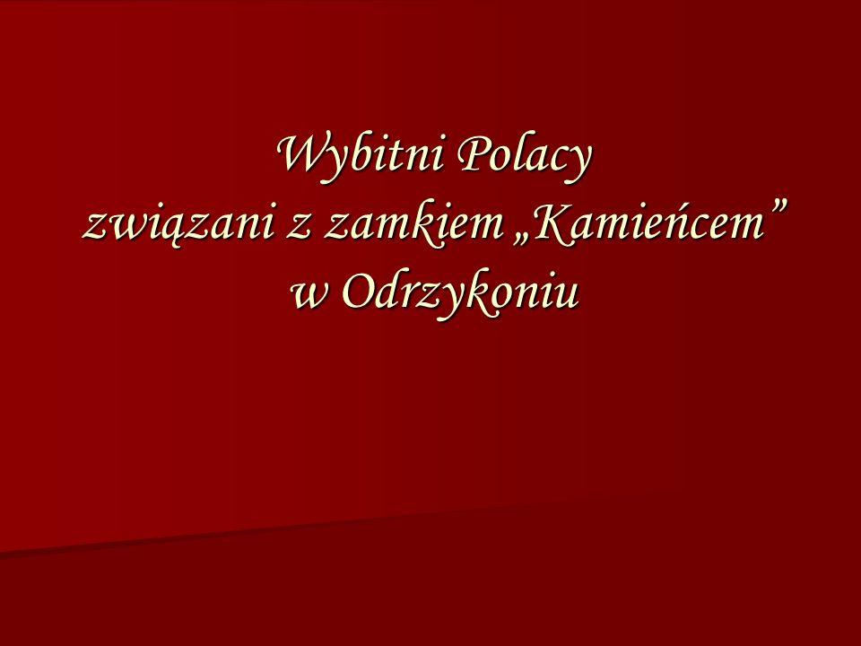 """Wybitni Polacy związani z zamkiem """"Kamieńcem"""" w Odrzykoniu"""