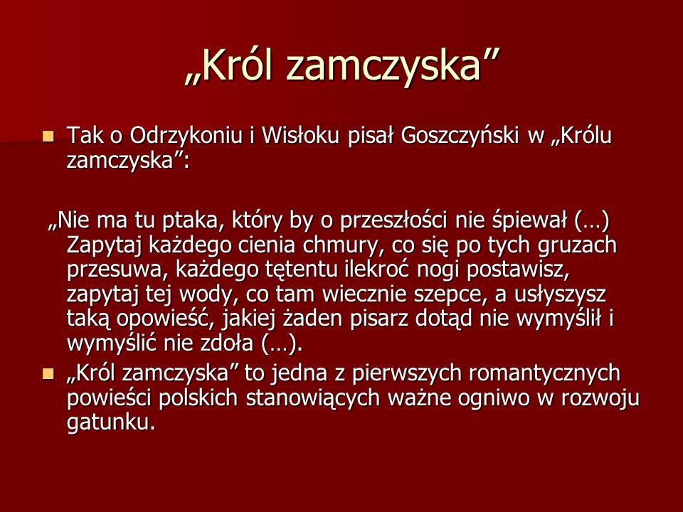 """""""Król zamczyska"""" Tak o Odrzykoniu i Wisłoku pisał Goszczyński w """"Królu zamczyska"""": Tak o Odrzykoniu i Wisłoku pisał Goszczyński w """"Królu zamczyska"""": """""""