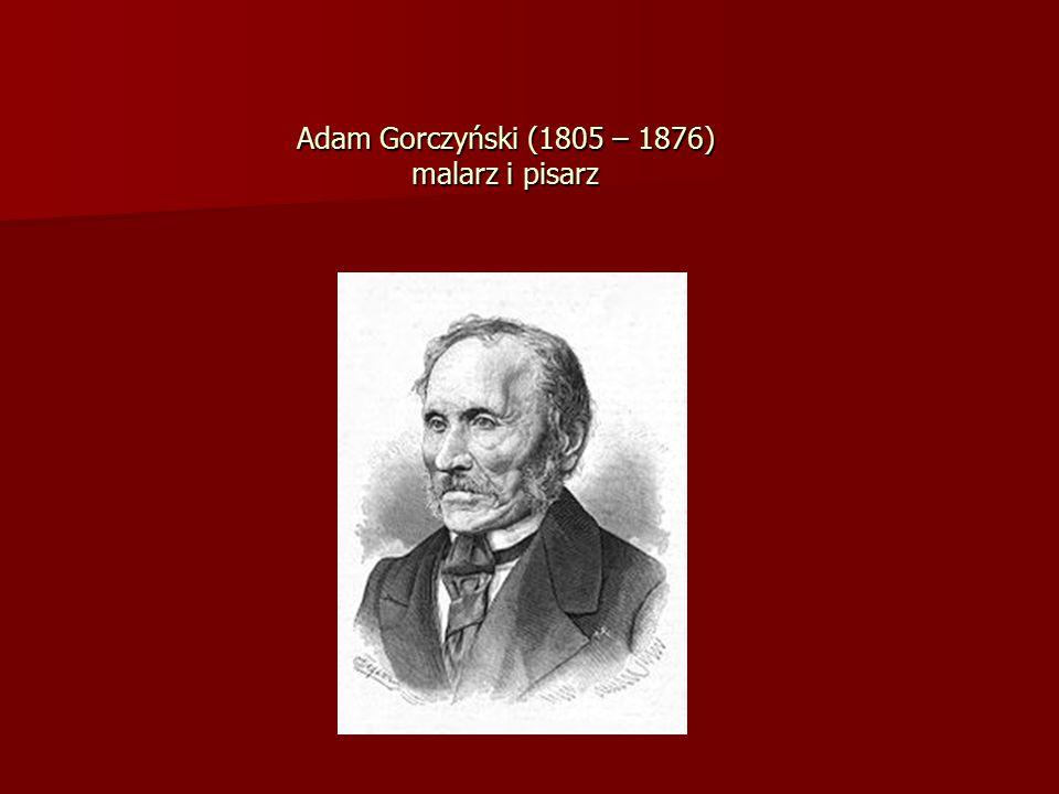 Adam Gorczyński (1805 – 1876) malarz i pisarz