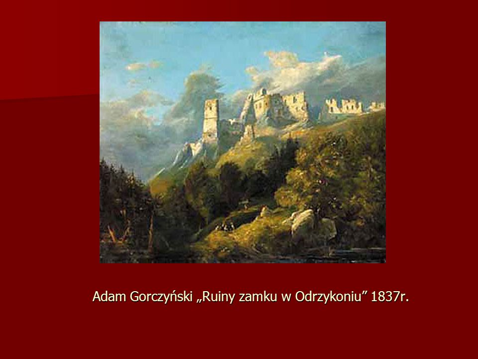 """Adam Gorczyński """"Ruiny zamku w Odrzykoniu"""" 1837r."""