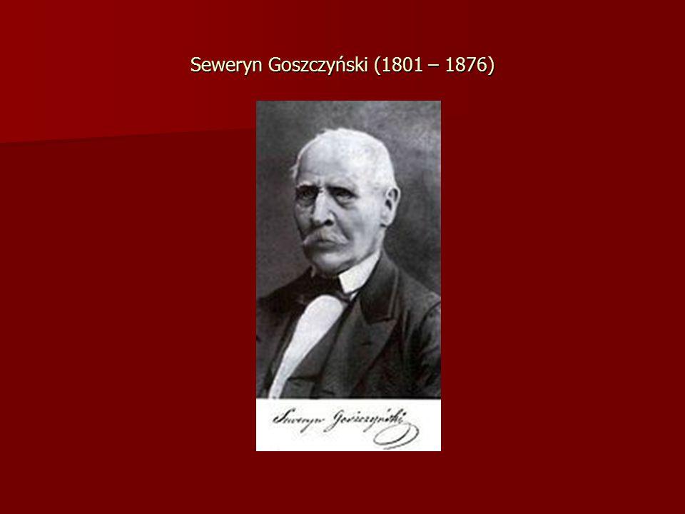 Seweryn Goszczyński (1801 – 1876)