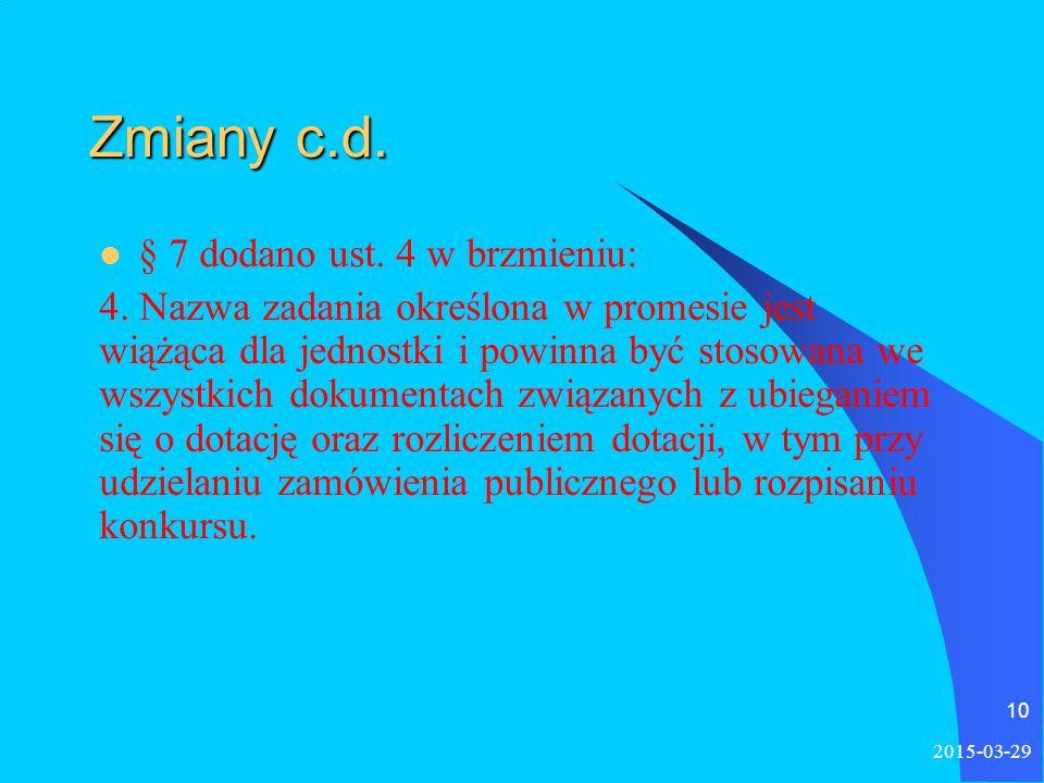 2015-03-29 10 Zmiany c.d. § 7 dodano ust. 4 w brzmieniu: 4.