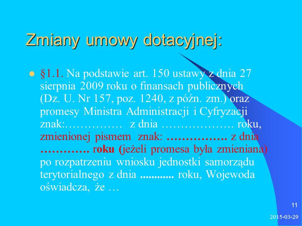 2015-03-29 11 Zmiany umowy dotacyjnej: §1.1. Na podstawie art.