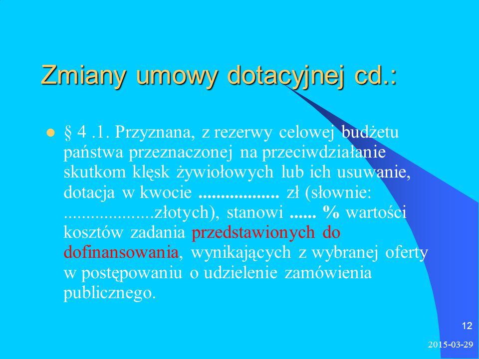 2015-03-29 12 Zmiany umowy dotacyjnej cd.: § 4.1.
