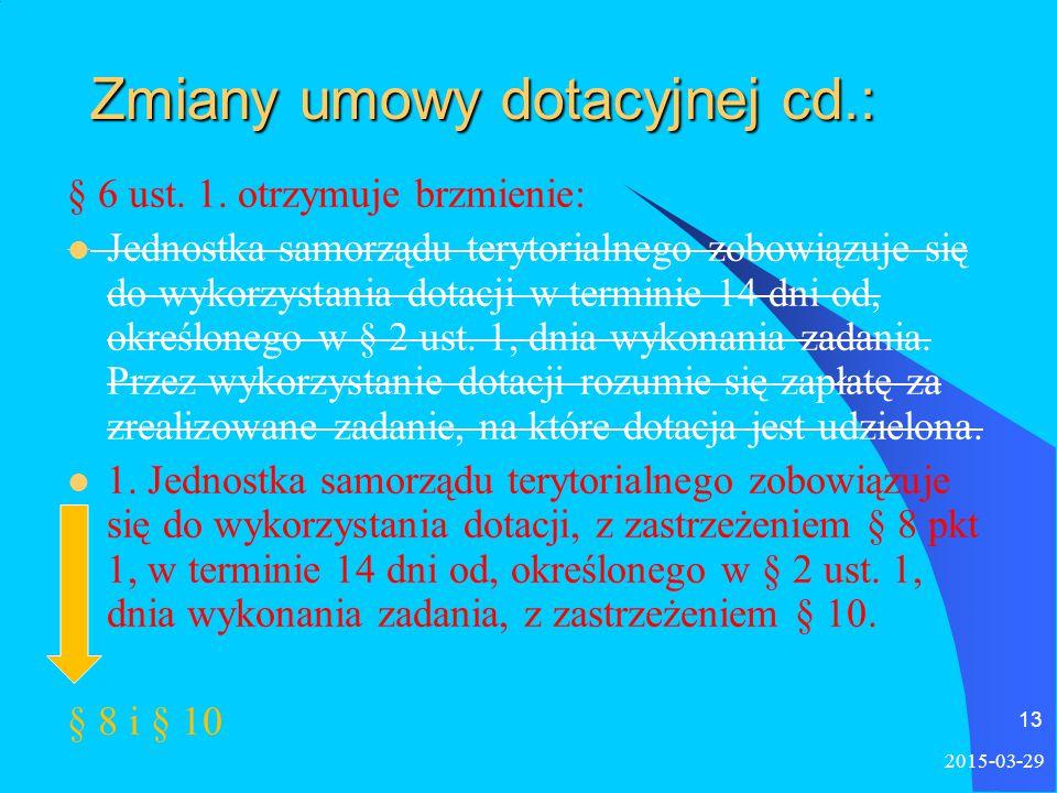 2015-03-29 13 Zmiany umowy dotacyjnej cd.: § 6 ust.