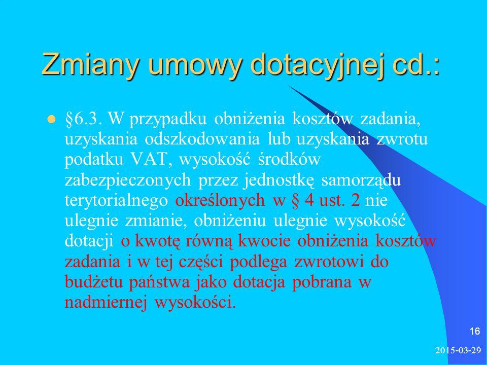 Zmiany umowy dotacyjnej cd.: §6.3.