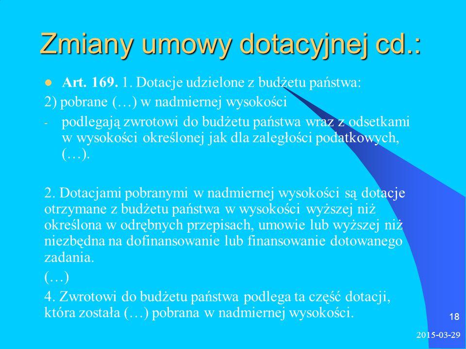 Zmiany umowy dotacyjnej cd.: Art. 169. 1.