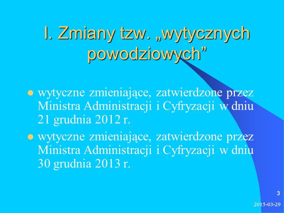 2015-03-29 14 Zmiany umowy dotacyjnej cd.: § 8 – dodany: W przypadku nieotrzymania dotacji w terminie do 15 dnia od dnia wykonania zadania, o którym mowa w § 2 ust.