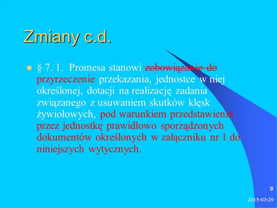 2015-03-29 10 Zmiany c.d.§ 7 dodano ust. 4 w brzmieniu: 4.