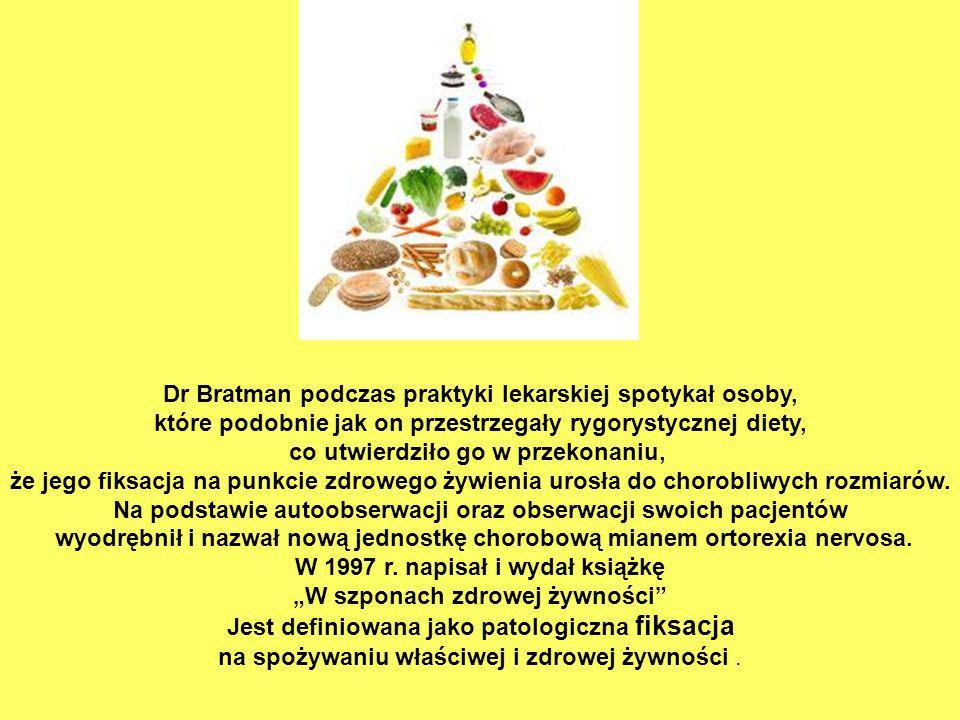 Dr Bratman podczas praktyki lekarskiej spotykał osoby, które podobnie jak on przestrzegały rygorystycznej diety, co utwierdziło go w przekonaniu, że j