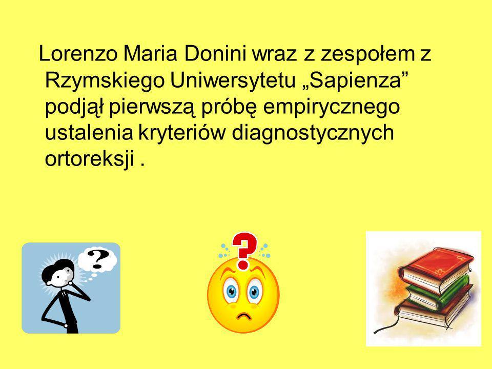 """Lorenzo Maria Donini wraz z zespołem z Rzymskiego Uniwersytetu """"Sapienza"""" podjął pierwszą próbę empirycznego ustalenia kryteriów diagnostycznych ortor"""
