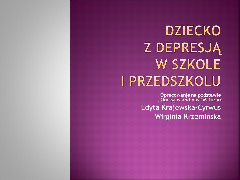 """Opracowanie na podstawie """"One są wśród nas"""" M.Turno Edyta Krajewska-Cyrwus Wirginia Krzemińska"""