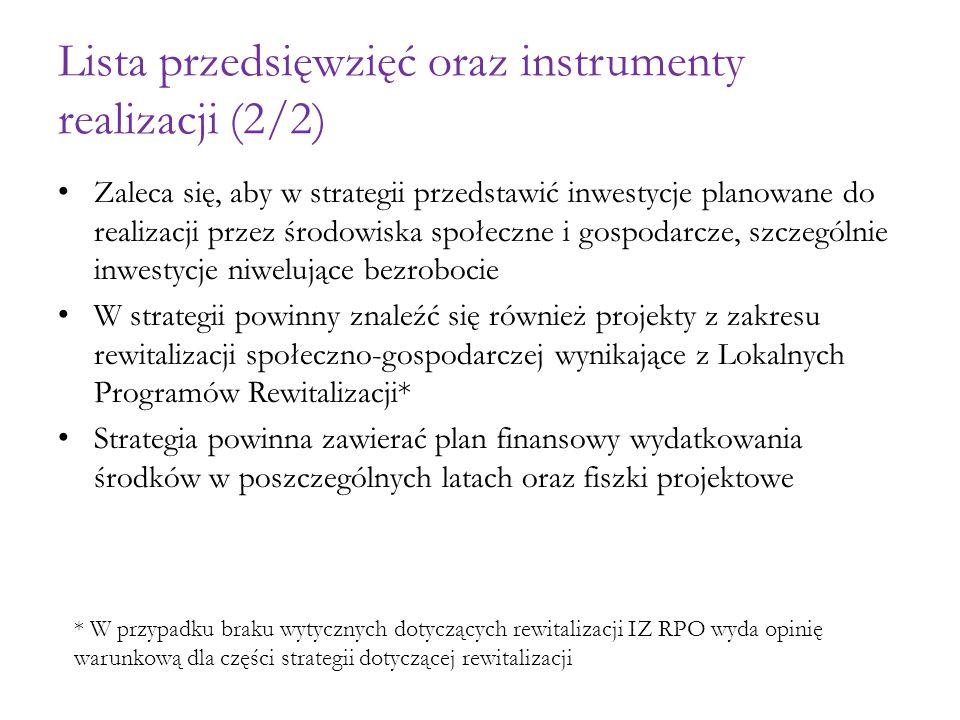 Lista przedsięwzięć oraz instrumenty realizacji (2/2) Zaleca się, aby w strategii przedstawić inwestycje planowane do realizacji przez środowiska społ