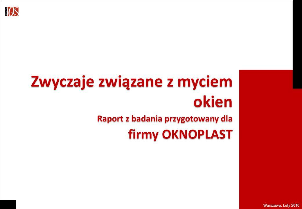 Zwyczaje związane z myciem okien Raport z badania przygotowany dla firmy OKNOPLAST Zwyczaje związane z myciem okien Raport z badania przygotowany dla