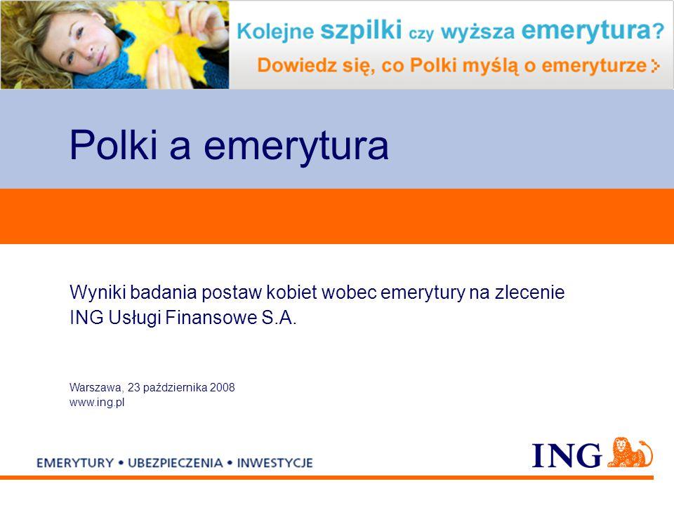 Do not put content on the brand signature area Warszawa, 23 października 2008 www.ing.pl Wyniki badania postaw kobiet wobec emerytury na zlecenie ING Usługi Finansowe S.A.
