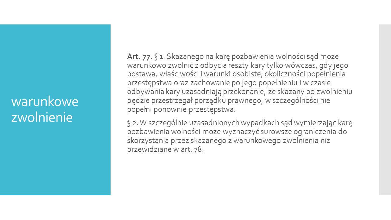warunkowe zwolnienie Art.77. § 1.