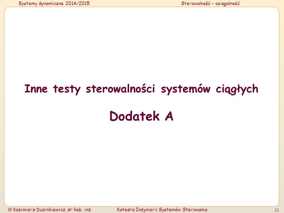Systemy dynamiczne 2014/2015Sterowalność - osiągalność  Kazimierz Duzinkiewicz, dr hab.