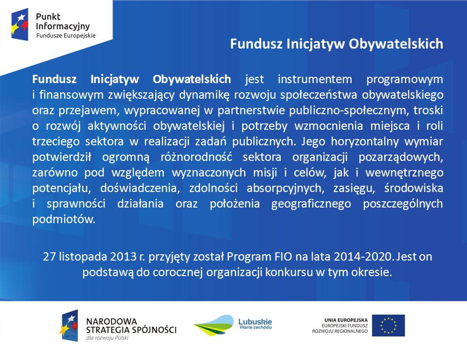 Fundusz Inicjatyw Obywatelskich Fundusz Inicjatyw Obywatelskich jest instrumentem programowym i finansowym zwiększający dynamikę rozwoju społeczeństwa obywatelskiego oraz przejawem, wypracowanej w partnerstwie publiczno-społecznym, troski o rozwój aktywności obywatelskiej i potrzeby wzmocnienia miejsca i roli trzeciego sektora w realizacji zadań publicznych.