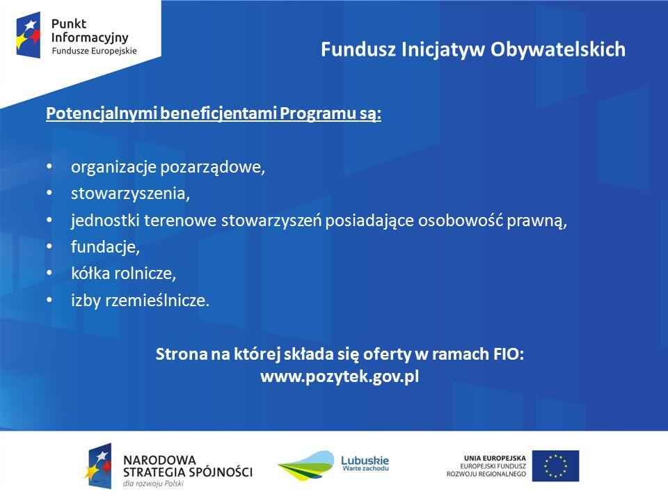 Fundusz Inicjatyw Obywatelskich Potencjalnymi beneficjentami Programu są: organizacje pozarządowe, stowarzyszenia, jednostki terenowe stowarzyszeń posiadające osobowość prawną, fundacje, kółka rolnicze, izby rzemieślnicze.
