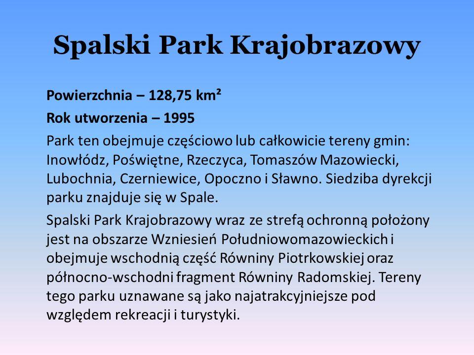 Spalski Park Krajobrazowy Powierzchnia – 128,75 km² Rok utworzenia – 1995 Park ten obejmuje częściowo lub całkowicie tereny gmin: Inowłódz, Poświętne,