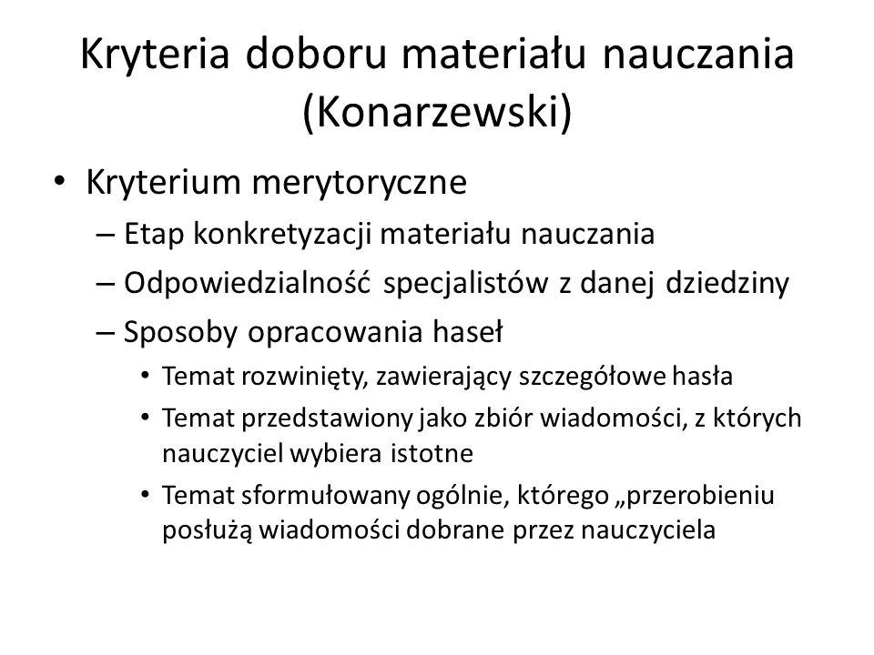 Kryteria doboru materiału nauczania (Konarzewski) Kryterium merytoryczne – Etap konkretyzacji materiału nauczania – Odpowiedzialność specjalistów z da