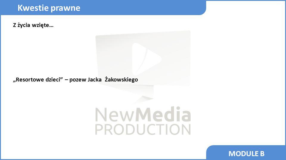 """MODULE B Z życia wzięte… """"Resortowe dzieci"""" – pozew Jacka Żakowskiego Kwestie prawne"""